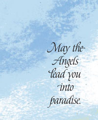 May The Angels Lead You Into Paradise Prayer